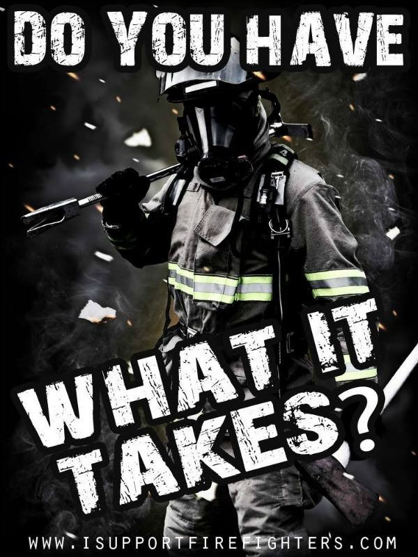 Do You Have What It Takes - FF applications - Picture Credit www.Isupportfirefighters.com